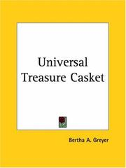 Cover of: Universal Treasure Casket | Bertha A. Greyer