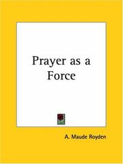 Cover of: Prayer as a force | A. Maude Royden