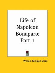 Cover of: Life of Napoleon Bonaparte, Part 1 | William M. Sloane