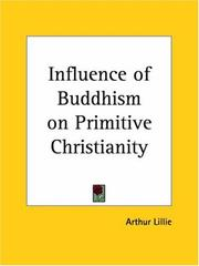 Cover of: Influence of Buddhism on Primitive Christianity | Arthur Lillie