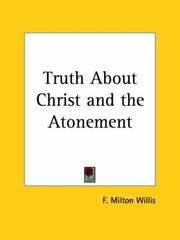 Cover of: Truth About Christ and the Atonement | F. Milton Willis