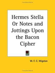 Cover of: Hermes Stella or Notes and Jottings Upon the Bacon Cipher | W. F. C. Wigston