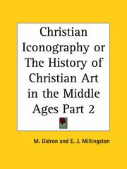 Cover of: Christian Iconography or The History of Christian Art in the Middle Ages, Part 2 | Adolphe Napoleon Didron