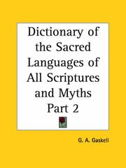 Cover of: Dictionary of the Sacred Languages of All Scriptures and Myths, Part 1 | G. A. Gaskell