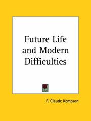 Cover of: Future Life and Modern Difficulties | F. Claude Kempson
