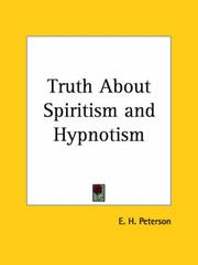 Cover of: Truth About Spiritism and Hypnotism by E. H. Peterson