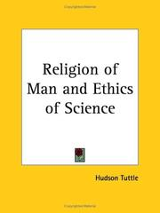 Cover of: Religion of Man and Ethics of Science by Hudson Tuttle