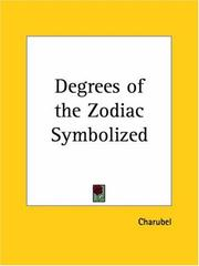 Cover of: Degrees of the Zodiac Symbolized | Charubel