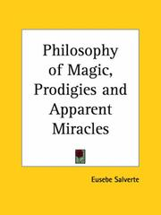 Cover of: The philosophy of magic, prodigies and apparent miracles | Eusebe Salverte