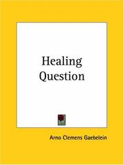Cover of: Healing Question | Arno C. Gaebelein