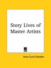 Cover of: Story-lives of master artists by Anna Curtis Chandler