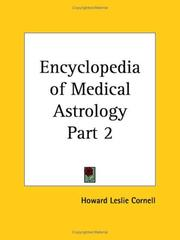 Cover of: Encyclopedia of Medical Astrology, Part 2 | Howard Leslie, M.D. Cornell