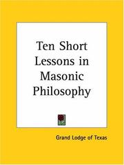 Cover of: Ten Short Lessons in Masonic Philosophy | Lodge of Texas Grand Lodge of Texas