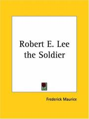 Cover of: Robert E. Lee the Soldier | Frederick Maurice