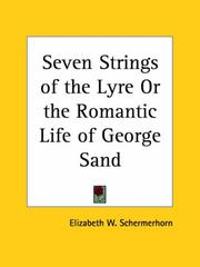 Cover of: Seven Strings of the Lyre or the Romantic Life of George Sand by Elizabeth W. Schermerhorn