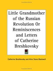 Cover of: Little Grandmother of the Russian Revolution or Reminiscences and Letters of Catherine Breshkovsky | Catherine Breshkovsky