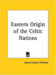 Cover of: Eastern Origin of the Celtic Nations | James C. Prichard
