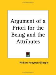 Cover of: Argument of a Priori for the Being and the Attributes | William H. Gillespie