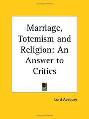 Cover of: Marriage, Totemism and Religion | Lord Avebury