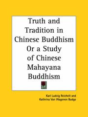 Cover of: Truth and Tradition in Chinese Buddhism or a Study of Chinese Mahayana Buddhism | Karl Ludvig Reichelt