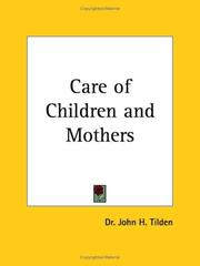 Cover of: Care of Children and Mothers by J. H. Tilden