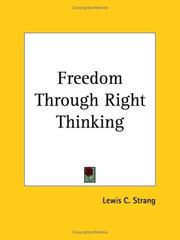 Cover of: Freedom Through Right Thinking | Lewis C. Strang