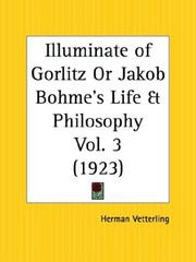Cover of: Illuminate of Gorlitz or Jakob Bohme's Life and Philosophy, Part 1 by Herman Vetterling