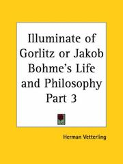 Cover of: Illuminate of Gorlitz or Jakob Bohme's Life and Philosophy, Part 3 | Herman Vetterling