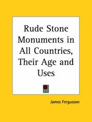 Cover of: Rude Stone Monuments in All Countries, Their Age and Uses | James Fergusson