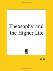 Cover of: Theosophy and the Higher Life | W. G. W.