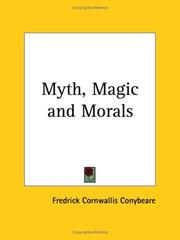 Cover of: Myth, Magic and Morals | Fred C. Conybeare