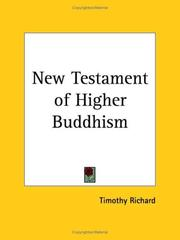 Cover of: New Testament of Higher Buddhism by Timothy Richard