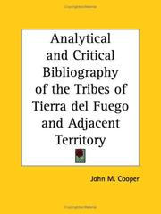 Cover of: Analytical and Critical Bibliography of the Tribes of Tierra del Fuego and Adjacent Territory | John M. Cooper