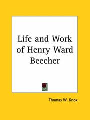 Cover of: Life and Work of Henry Ward Beecher by Thomas W. Knox