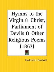 Cover of: Hymns to the Virgin and Christ, Parliament of Devils and Other Religious Poems | Frederick James Furnivall