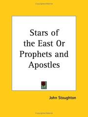 Cover of: Stars of the East or Prophets and Apostles | John Stoughton