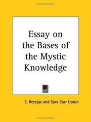Cover of: Essay on the Bases of the Mystic Knowledge | E. Recejac