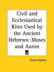 Cover of: Civil and Ecclesiastical Rites Used by the Ancient Hebrews | Thomas Godwyn