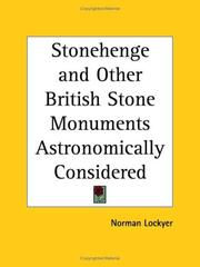 Cover of: Stonehenge and other British stone monuments astronomically considered | Norman Lockyer