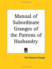 Cover of: Manual of Subordinate Granges of the Patrons of Husbandry | National Grange The National Grange