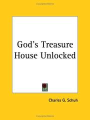 Cover of: God's Treasure-House Unlocked | Charles G. Schuh