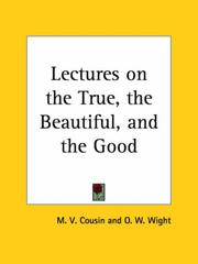 Cover of: Lectures on the True, the Beautiful, and the Good | M. V. Cousin