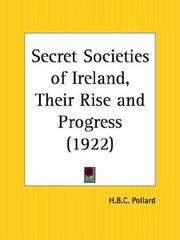 Cover of: Secret Societies of Ireland, Their Rise and Progress | H. B. C. Pollard