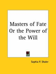 Cover of: Masters of Fate or the Power of the Will | Sophia P. Shaler