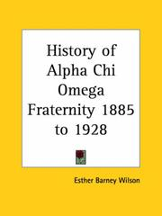 Cover of: History of Alpha Chi Omega Fraternity 1885 to 1928 by Esther Barney Wilson