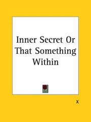 Cover of: Inner Secret or That Something Within | Kessinger Publishing