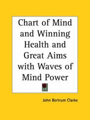 Cover of: Chart of Mind and Winning Health and Great Aims with Waves of Mind Power | John Bertrum Clarke