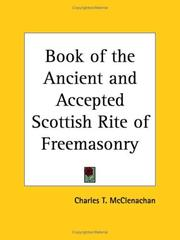Cover of: The book of the Ancient and accepted Scottish Rite of Freemasonry by Charles T. McClenachan