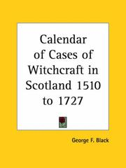 Cover of: Calendar of Cases of Witchcraft in Scotland 1510 to 1727 | George F. Black