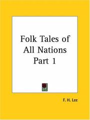 Cover of: Folk Tales of All Nations, Part 1 | F. H. Lee